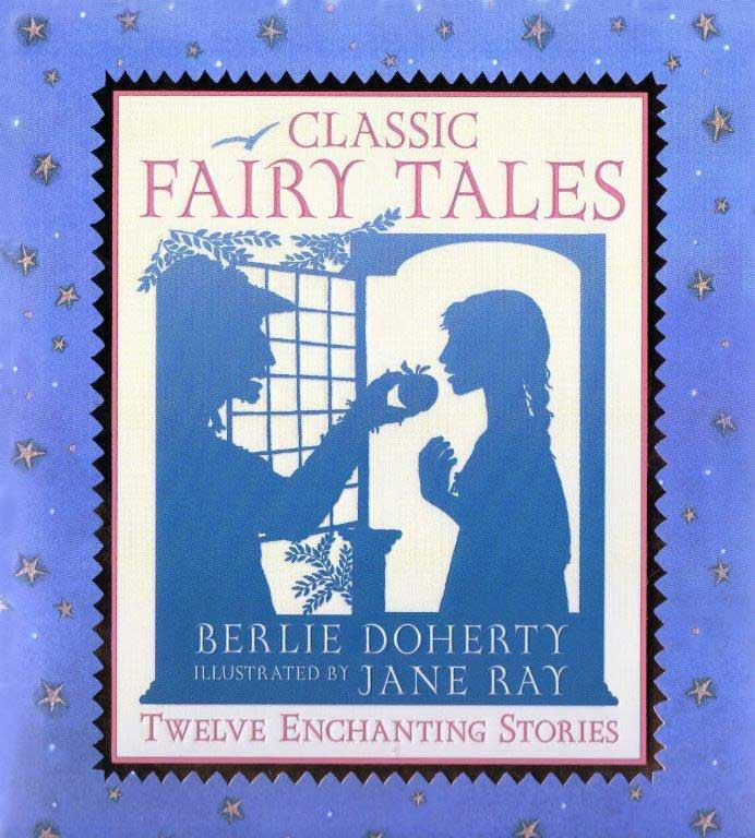 Classic Fairy Tales by Berlie Doherty, 2016 edition