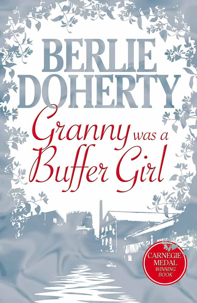 Granny Was a Buffer Girl by Berlie Doherty, 2007 edition